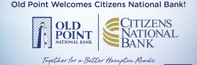 Old Point Financial Corporation To Acquire Citizens National Bank
