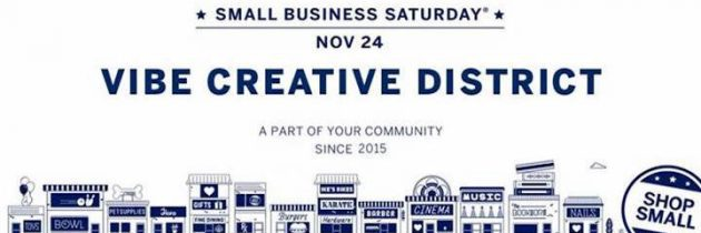ViBe Creative District Celebrates Small Business Saturday